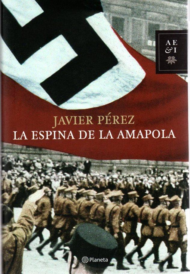 La espina de la amapola . - Pérez Fernández, Francisco Javier