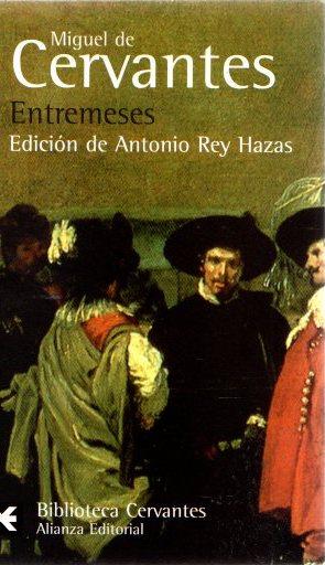 Entremeses . - Cervantes Saavedra, Miguel de