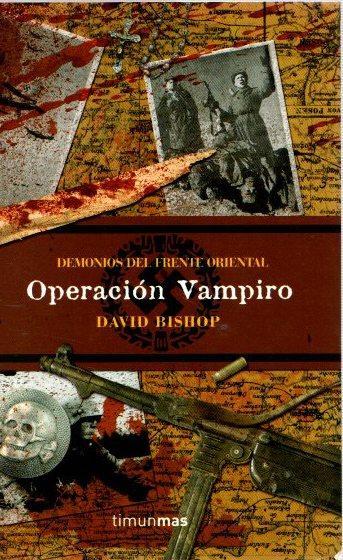 Operación Vampiro . - Bishop, David