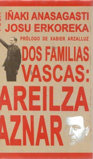 Dos familias vascas: Areilza-Aznar . - Ana Sagasti, Iñaki/Eroreka, Josu
