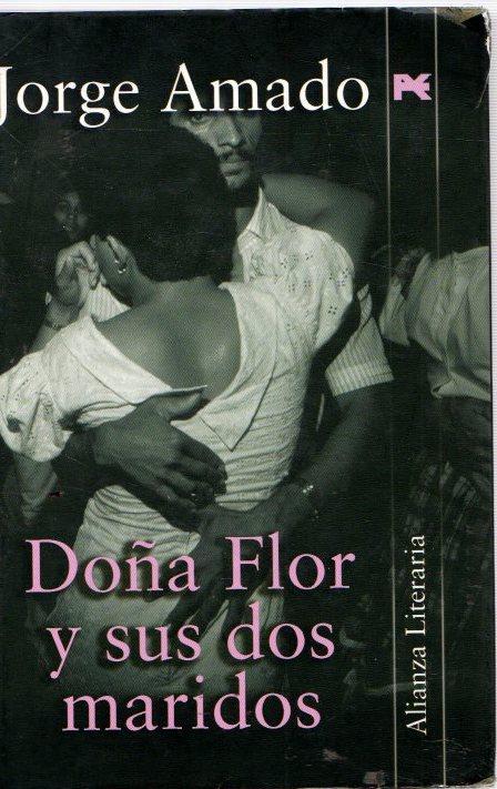Doña Flor y sus dos maridos . - Amado, Jorge