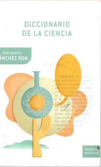 Diccionario de la ciencia . - Sánchez Ron, José Manuel