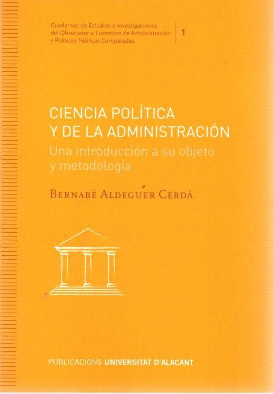 Ciencia política y de la administración. Una introducción a su objeto y metodología . - Aldeguer Cerdà, Bernabé
