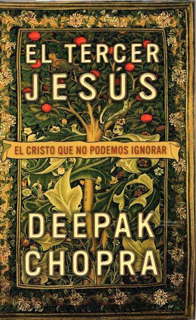 El tercer Jesús. El Cristo que no podemos ignorar . - Chopra, Deepak