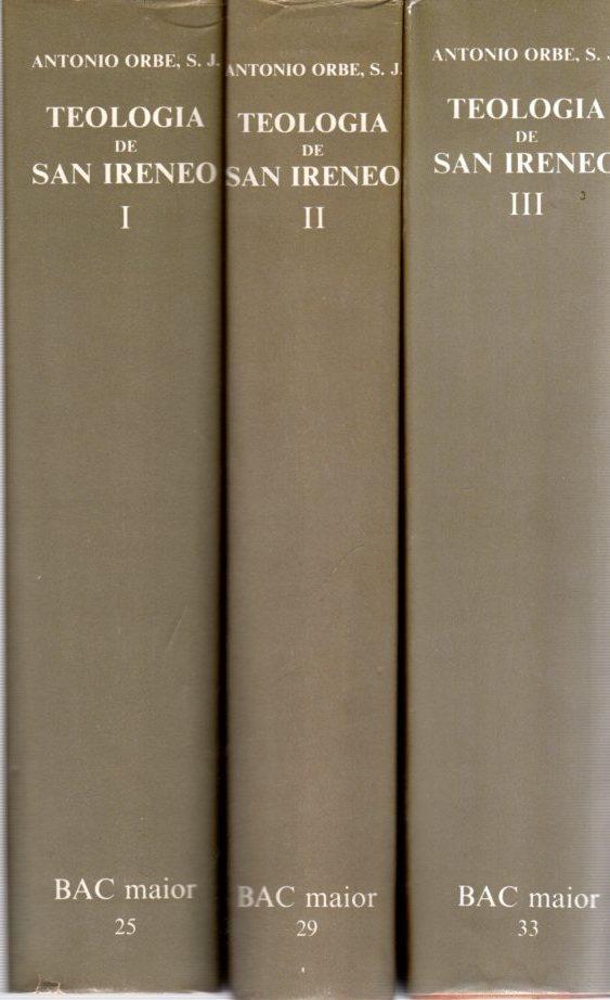 Teología de San Ireneo (Volúmenes I, II, III) . - Orbe, Antonio S.J.