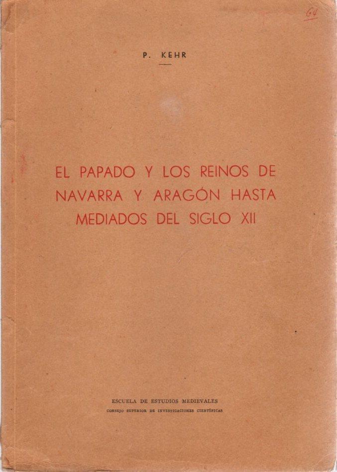 El papado y los reinos de Navarra: Kehr, P.