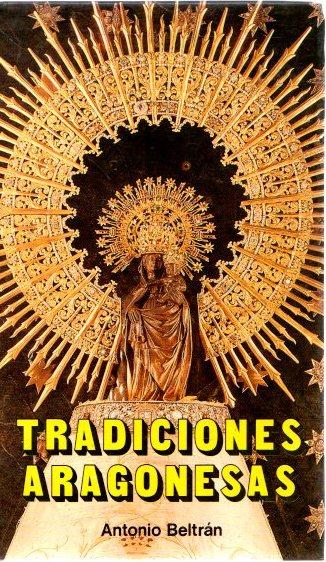 Tradiciones Aragonesas . - Beltrán, Antonio