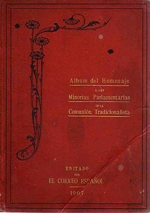 Álbum del Homenaje a las minorías parlamentarias de la Comunión Tradicionalista Contiene: Reseña ...