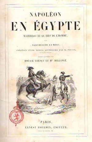 Napoléon en Égypte. Waterloo et les fils: Barthélemy, Auguste/Méry, Joseph