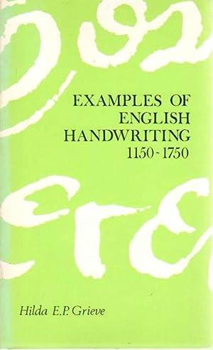 Examples of English Handwriting 1150-1750.: Grieve, Hilda E.P.