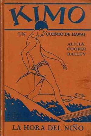 Kimo. Un cuento de Hawai.: Cooper Bailey, Alicia (Ilustrado por Lucila Holling. Traducido por ...