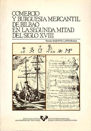 Comercio y burguesia mercantil de Bilbao en: Basurto Larrañaga, Roman