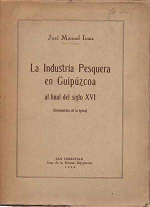 La industria pesquera en Guipúzcoa a final: Imaz, José Manuel