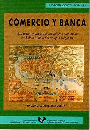 Comercio y banca. Expansion y crisis del: Gutierrez Muñoz, Mª
