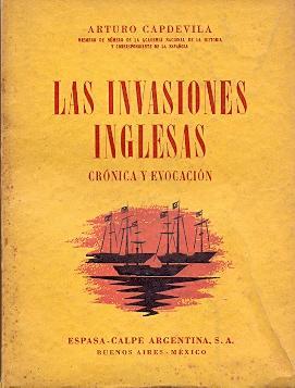 Las invasiones inglesas Crónica y evocación.: Capdevila, Arturo