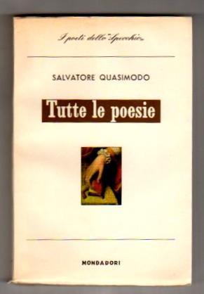 Tutte le poesie con prefazioni di Sergio: Quasimodo, Salvatore