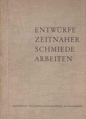 Entwürfe Zeitnaher Schmiede Arbeiten Herausgegeben vom Landesinnungsverband: Zimmermann, Chr. /