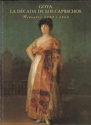 Goya. La década de los Caprichos Retratos: Glendinning, Nigel