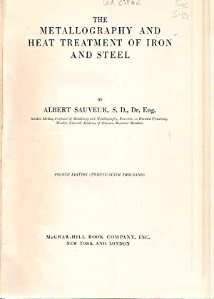 The Metallography and Heat Treatment of Iron: Sauver, Albert