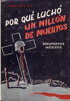 Por qué luchó un millón de muertos: Rey, Juan (S.J.)