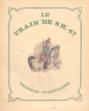 Le Train de 8h 47 - Scènes: Courteline, Georges