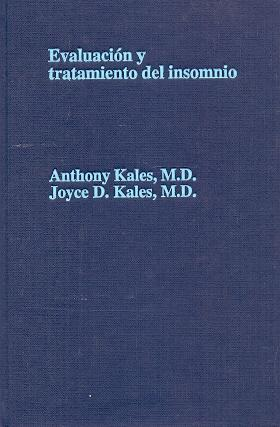 Evaluación y tratamiento del insomnio .: Kales, Anthony. Kales,