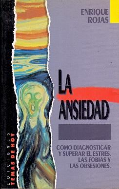 La Ansiedad Como diagnosticar y superar el: Rojas, Enrique