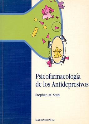 Psicofarmacología de los Antidepresivos .: M. Stahl, Stephen