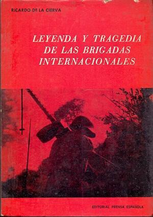Leyenda y Tragedia de las Brigadas Internacionales: De la Cierva,