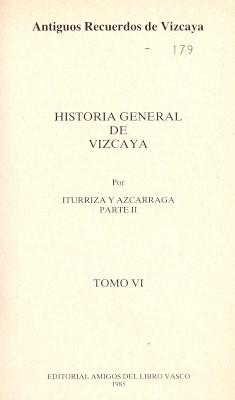 Historia General de Vizcaya II Parte.: Iturriza y Azcarraga