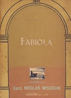 Fabiola o la Iglesia de las Catacumbas.: Wiseman (Cardenal)