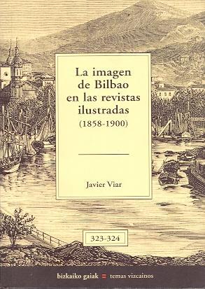 La Imagen de Bilbao en las Revistas: Viar, Javier