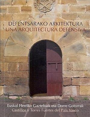 Defentsarako Arkitektura - Una Arquitectura Defensiva Euskal: Llanos, Armando