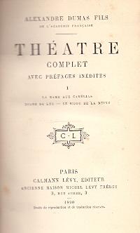 Théatre complet avec préfaces inédites .: Dumas Fils, Alexandre