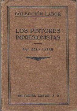 Los Pintores Impresionistas .: Béla Lázar (Dr.)