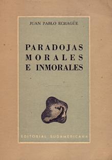 Paradojas morales e inmorales .: Echagüe, Juan Pablo
