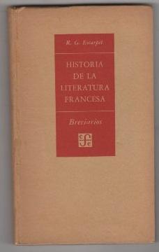 Historia de la literatura francesa .: Escarpit, Robert G.
