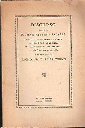 Discurso leído por D. Juan Allende-Salazar en: Allende-Salazar, Juan /