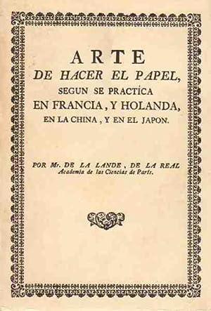 Arte de Hacer el Papel según se: La Lande, Mr.