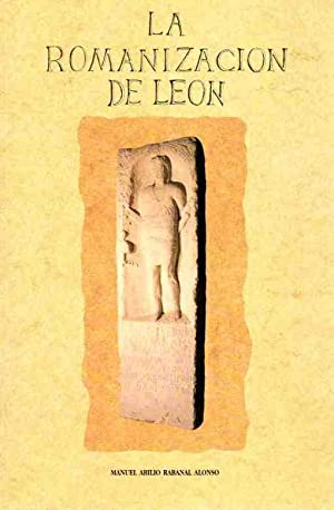 La Romanización de León .: Rabanal Alonso, Manuel