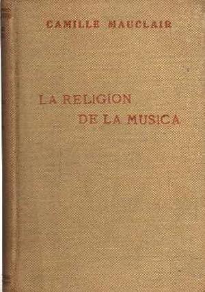 La Religión de la Música .: Mauclair, Camille (Versión