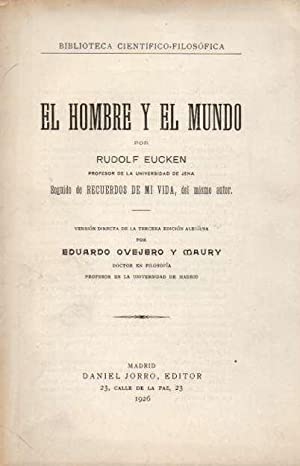 El Hombre y el Mundo. Seguido de: Eucken, Rudolf (Versión