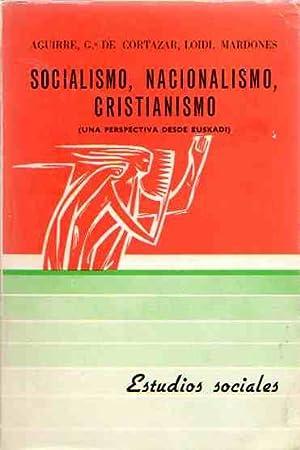 Socialismo, nacionalismo, cristianismo (Una prespectiva desde Euskadi).: Aguirre, Rafael /