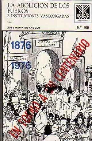 La Abolición de los Fueros e Instituciones: Angulo, Jose María