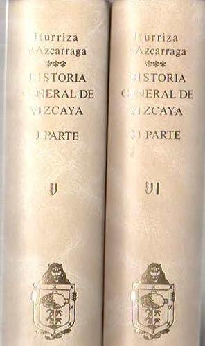 Historia General de Vizcaya (2 Volúmenes, obra: Iturriza y Azcarraga