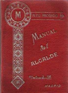 Manual del Alcalde. Sus deberes y atribuciones