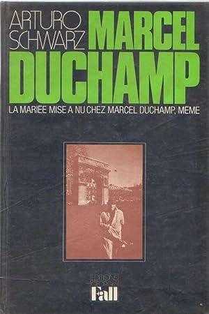Marcel Duchamp. La mariée mise a nu: Schwarz, Arturo