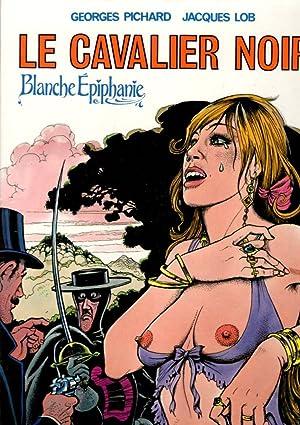 Le cavalier noir. Blanche Épiphanie .: Pichard, Georges /