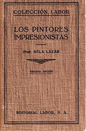 Los pintores impresionistas .: Lázár, Bela