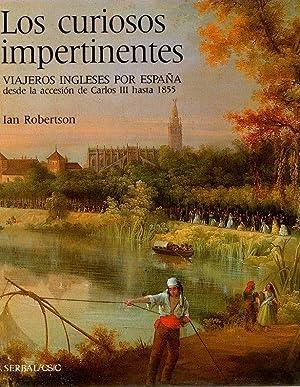 Los curiosos impertinentes: viajeros ingleses por España: Robertson, Ian